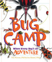 Bug Camp Where Every Day's an Adventure by Tim Forrest