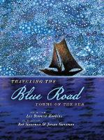 Traveling the Blue Road Poems of the Sea by Lee Bennett Hopkins