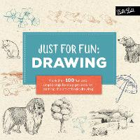 Just for Fun: Drawing More than 100 fun and simple step-by-step projects for learning the art of basic drawing by Lise Herzog