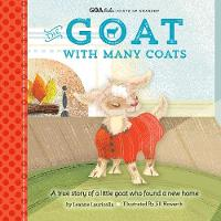 GOA Kids - Goats of Anarchy: The Goat with Many Coats A true story of a little goat who found a new home by Leanne Lauricella