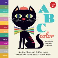 Little Concepts: ABC Color Apricot, Burgundy & Chartreuse, 26 cool new colors are out on the loose! by Ingela Arrhenius