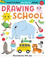 Drawing School Learn to draw more than 250 things! by Nila Aye