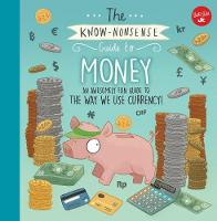 The Know-Nonsense Guide to Money An Awesomely Fun Guide to the World of Finance! by Heidi Fiedler