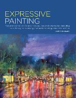 Portfolio: Expressive Painting Tips and techniques for practical applications in watercolor, including color theory, color mixing, and understanding color relationships by Joseph L. Stoddard