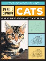 Pencil Drawing: Cats An easy step-by-step guide for learning to draw cats and kittens by Anja Dahl