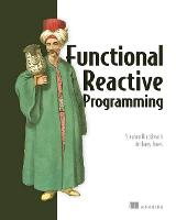 Functional Reactive Programming by Stephen Blackheath, Anthony Jones