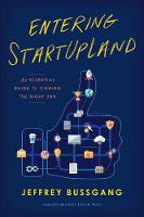 Entering StartUpLand An Essential Guide to Finding the Right Job by Jeffrey Bussgang