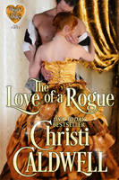 The Love of a Rogue by Christi Caldwell