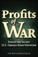 Profits of War Inside the Secret U.S.-Israeli Arms Network by Ari Ben-Menashe