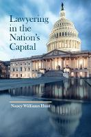Lawyering in the Nation's Capital by Nancy Hunt