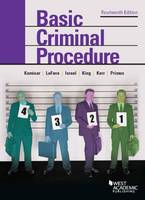 Basic Criminal Procedure Cases, Comments & Questions by Yale Kamisar, Wayne R. LaFave, Jerold Israel, Nancy King