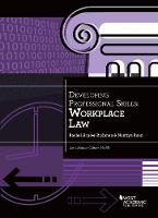 Developing Professional Skills: Workplace Law by Rachel Arnow-Richman, Nantiya Ruan