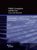 Public Corruption and the Law Cases and Materials by David Hoffman, Juliet Sorensen