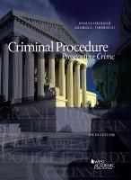Criminal Procedure, Prosecuting Crime by Joshua Dressler, Thomas George