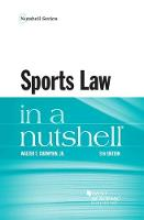 Sports Law in a Nutshell by Walter T., Jr. Champion