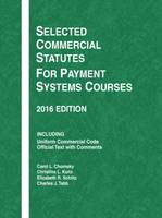 Selected Commercial Statutes for Payment Systems Courses by Carol Chomsky, Christina Kunz, Elizabeth R. Schiltz, Charles J. Tabb