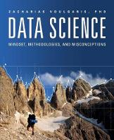 Data Science Mindset, Methodologies & Misconceptions by Zacharias Voulgaris