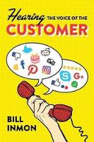 Hearing the Voice of the Customer by Bill Inmon