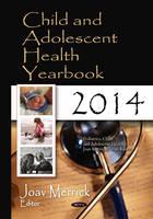 Child & Adolescent Health Yearbook 2014 by Professor Joav, MD, MMedSci, DMSc Merrick