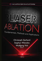 Laser Ablation Fundamentals, Methods and Applications by Christoph Gerhard