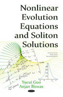 Nonlinear Evolution Equations & Soliton Solutions by Yucui Guo