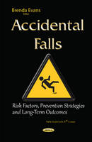 Accidental Falls Risk Factors, Prevention Strategies & Long-Term Outcomes by Brenda Evans