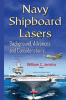 Navy Shipboard Lasers Background, Advances, & Considerations by William C. Jenkins