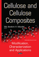 Cellulose & Cellulose Composites Modification, Characterization & Applications by Ibrahim H., MD Mondal