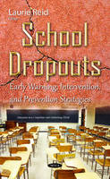School Dropouts Early Warning, Intervention, & Prevention Strategies by Laurie Reid