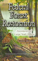 Federal Forest Restoration Assessments of Large Scale Efforts by Lorena McGuire