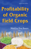 Profitability of Organic Field Crops by Madeline Rose Bowers