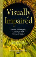 Visually Impaired Assistive Technologies, Challenges & Coping Strategies by Judy Estrada