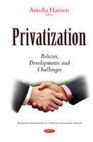 Privatization Policies, Developments & Challenges by Amelia Hansen