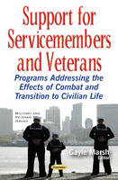 Support for Servicemembers & Veterans Programs Addressing the Effects of Combat & Transition to Civilian Life by Gayle Marsh