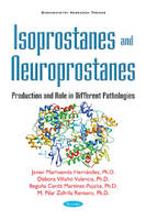 Isoprostanes & Neuroprostanes Production & Role in Different Pathologies by Javier Marhuenda Hernandez, Debora Villano Valencia, Begona Cerda, Pilar Zafrilla Rentero