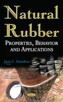 Natural Rubber Properties, Behavior & Applications by Janet L. Hamilton
