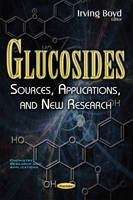 Glucosides Sources, Applications, & New Research by Irving Boyd