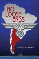 No Loose Ends by Robert F Corwin M D