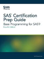 SAS Certification Prep Guide Base Programming for Sas9, Fourth Edition by Sas Institute