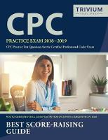 Cpc Practice Exam 2018-2019 Cpc Practice Test Questions for the Certified Professional Coder Exam by Cpc Practice Exam Prep Team