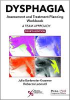 Dysphagia Assessment and Treatment Planning Workbook A Team Approach, Fourth Edition by Julie Barkmeier-Kraemer, Rebecca Leonard