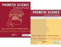 Phonetic Science for Clinical Practice Bundle (Textbook & Workbook) by Kathy J. Jakielski, Christina E. Gildersleeve-Neumann