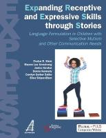 Expanding Receptive and Expressive Skills Through Stories (Express) Language Formulation in Children with Selective Mutism and Other Communication Needs by Evelyn R. Klein, Donna Kennedy