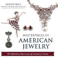 Masterpieces of American Jewelry by Judith Price