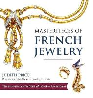Masterpieces of French Jewelry by Judith Price