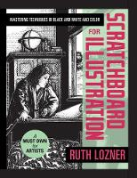Scratchboard for Illustration Mastering Techniques in Black and White and Color by Ruth Lozner
