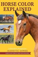 Horse Color Explained A Breeder's Perspective by Jeanette Gower
