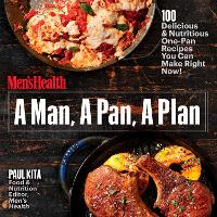 A Man, A Pan, A Plan 100 Delicious and Nutritious One-Pan Recipes You Can Make in a Snap! by Paul Kita