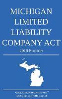 Michigan Limited Liability Company ACT; 2018 Edition by Michigan Legal Publishing Ltd