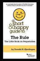 A Short & Happy Guide to the Rule The Little Book on Perpetuities by Donald Gjerdingen